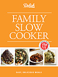 Delish Family Slow Cooker Easy Delicious Meals