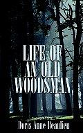 Life of an Old Woodsman: Ivan Gerald Beaulieu Sr.
