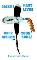 Dreams, Past Lives, Holy Spirits, Your Soul!