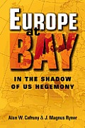 Europe at Bay in the Shadow of US Hegemony