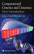 Computational Genetics and Genomics: Tools for Understanding Disease