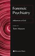 Forensic Psychiatry: Influences of Evil