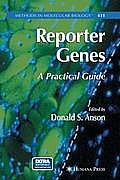 Reporter Genes: A Practical Guide [With CDROM]