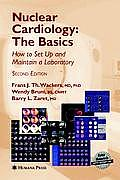 Nuclear Cardiology, the Basics: How to Set Up and Maintain a Laboratory [With CDROM]