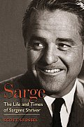 Sarge The Life & Times of Sargent Shriver