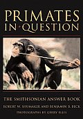 Primates in Question The Smithsonian Answer Book