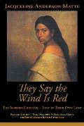 They Say the Wind Is Red: The Alabama Choctaw--Lost in Their Own