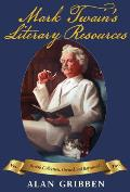 Mark Twain's Literary Resources: Twain's Collection, Owned and Borrowed (Volume II)