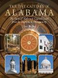 The Five Capitals of Alabama: The Story of Alabama's Capital Cities from St. Stephens to Montgomery