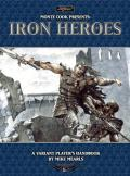 Iron Heroes: A Variant Player's Handbook: Sword and Sorcery RPG: WW 16415