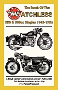Book of the Matchless 350 & 500cc Singles 1945-1956