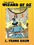 THE SECOND WIZARD OF OZ OMNIBUS: Dorothy and the Wizard in Oz; The Road to Oz; The Emerald City Of Oz
