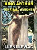 THE EROTIC ADVENTURES OFKING ARTHUR & HIS MOST RIBALD (K)NIGHTS