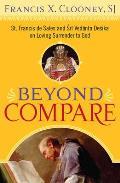 Beyond Compare: St. Francis de Sales and Sri Vedanta Desika on Loving Surrender to God