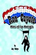 Ron Coyote, Man of La Mangia