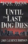 Until The Last Dog Dies Joe Box Mystery