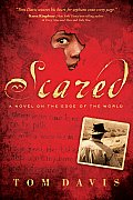 Scared A Novel on the Edge of the World