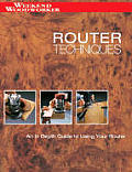 Weekend Woodworker Router Techniques A Comprehensive Guide to Using Routers