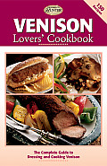 Venison Lovers Cookbook The Complete Guide to Dressing & Cooking Venison