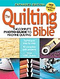 Quilting Bible The Complete Photo Guide to Machine Quilting