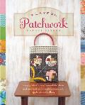 Playful Patchwork Happy Colorful & Irresistible Ideas & Instruction for Modern Piecework Applique & Quilting