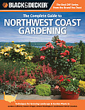 Black & Decker Complete Guide to Northwest Coast Gardening