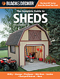 Complete Guide to Sheds 2nd Edition Utility Storage Playhouse Mini Barn Garden Backyard Retreat More