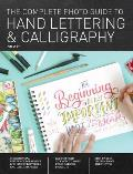 Complete Photo Guide to Hand Lettering & Calligraphy The Essential Reference for Novice & Expert Letterers & Calligraphers