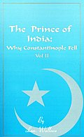 The Prince of India, Volume II: Or Why Constantinople Fell