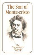 The Son of Monte-Cristo: Volume 2