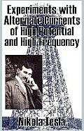 Experiments with Alternate Currents of High Potential & High Frequency