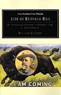 Life of Buffalo Bill Or the Life & Adventures of William F Cody as Told by Himself