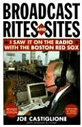 Broadcast Rites and Sites: I Saw It on the Radio with the Boston Red Sox, Revised Edition