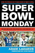 Super Bowl Monday: From the Persian Gulf to the Shores of West Florida--The New York Giants, the Buffalo Bills, and Super Bowl XXV
