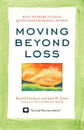 Moving Beyond Loss Real Answers to Real Questions from Real People