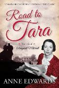 Road to Tara: The Life of Margaret Mitchell, Commemorative Reprint of the Classic