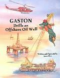 Gaston(r) Drills an Offshore Oil Well