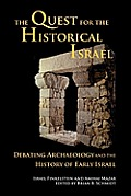 The Quest for the Historical Israel: Debating Archaeology and the History of Early Israel