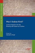 Was 1 Esdras First?: An Investigation Into the Priority and Nature of 1 Esdras