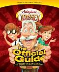 Adventures in Odyssey The Official Guide A Behind The Scenes Look at the Stories Actors & Characters