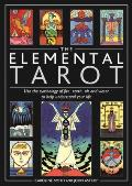 Elemental Tarot Use the Symbology of Fire Earth Air & Water to Help Understand Your Life