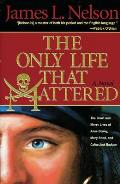 Only Life That Mattered The Short & Merry Lives of Anne Bonny Mary Read & Calico Jack