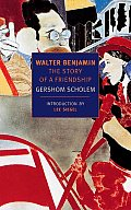 Walter Benjamin The Story of a Friendship
