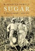 Sugar A Bittersweet History