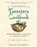 Complete Tassajara Cookbook Recipes Techniques & Reflections from the Famed Zen Kitchen