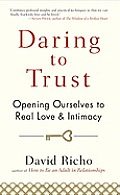 Daring to Trust Opening Ourselves to Real Love & Intimacy