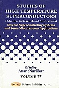 Studies of high-temperature superconductors; advances in research and applications; v.37: Diverse superconducting systems and some miscellaneous aspects