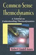 Common-Sense Thermodynamics
