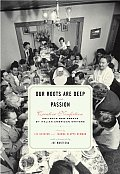 Our Roots Are Deep with Passion Creative Nonfiction Collects New Essays by Italian American Writers