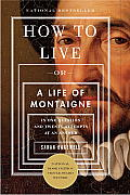 How to Live or a Life of Montaigne in One Question & Twenty Attempts at an Answer